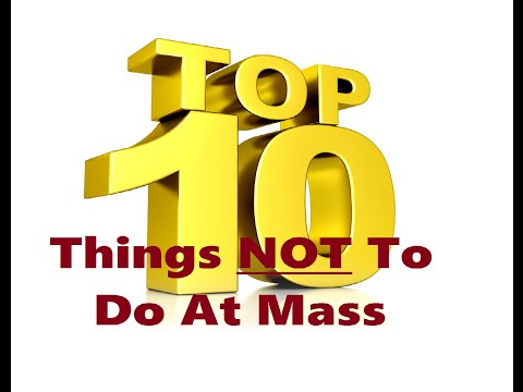 Top 10 Things NOT To Do At Mass