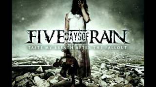 FIVE DAYS OF RAIN - TASTE MY BREATH AFTER THE FALLOUT