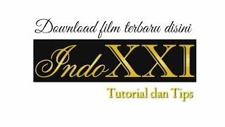 Cara Mendownload film di layarkaca21 terbaru update IndoXXI 2018