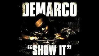 Demarco - Just Show It Remix Ft J.Reu & Craig w/ Download