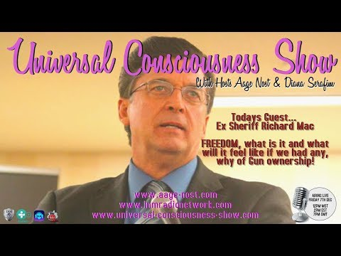 Ex Sheriff Richard Mac ---  Universal Consciousness Show 12-7-18