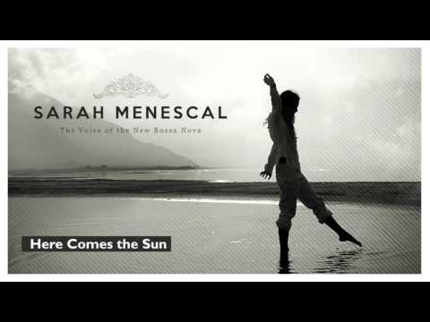 Here Comes the Sun - Sarah Menescal