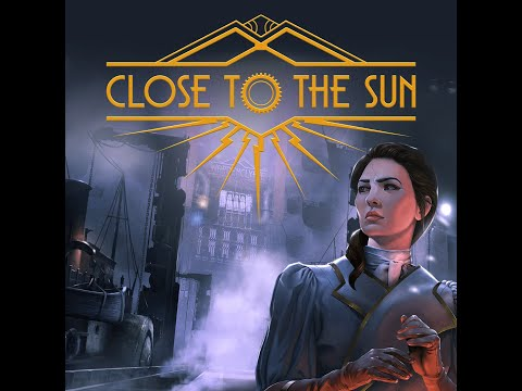 Close to the Sun (Let's Play) 5  