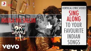 Gambar cover Maula Wa Sallim - OK Jaanu|Official Bollywood Lyrics|A.R. Ameen