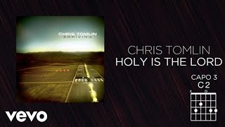 Chris Tomlin - Holy Is The Lord (Lyrics And Chords)