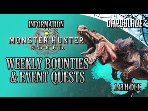 Weekly Limited Bounties & Event Quests : Monster Hunter World : 14th Dec18 thumbnail
