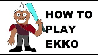 A Glorious Guide on How to Play Ekko
