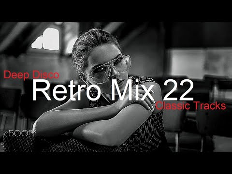 Download RETRO MIX (Part 22) Best Deep House Vocal & Nu Disco