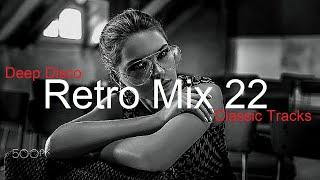 RETRO MIX (Part 22) Best Deep House Vocal & Nu Disco