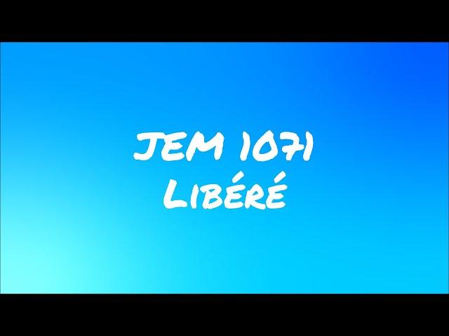 JEM 1071 - Libéré