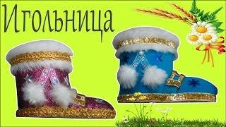 Сапожок шкатулка-игольница Своими руками  Мастер класс от Татьяны Косыревой DIY