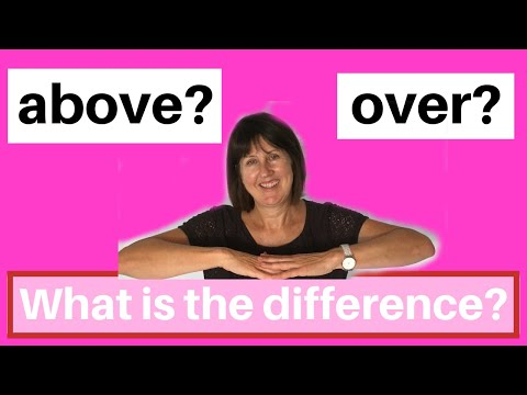 ABOVE Or OVER?  What Is The Difference?  English Grammar Lesson