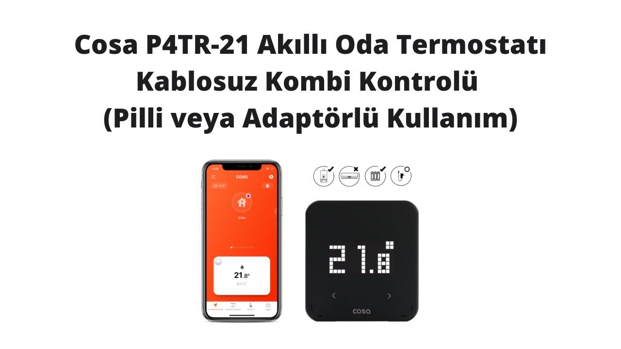 Cosa P4TR-21 Akıllı Oda Termostatı Kablosuz Kombi Kontrolü (Pilli veya Adaptörlü Kullanım)