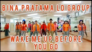 WAKE ME UP BEFORE YOU GO | LINE DANCE | DEMO BY BINA PRATAMA LD GROUP & MAMEK | CHOREO BY MAMEK
