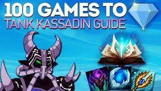 100 Games to DIAMOND - TANK KASSADIN FULL GUIDE