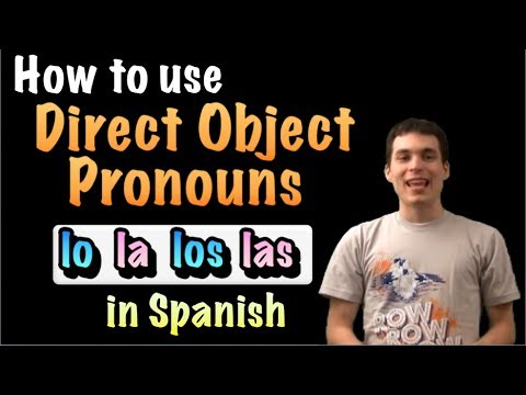 Learn Spanish How To Use Direct Objects Lo La Los Las Youtube