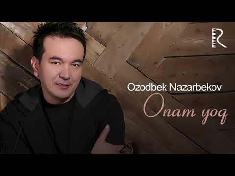Ozodbek Nazarbekov - Onam Yo'q