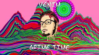 01. VENIM - GRIME TIME (Official Audio)