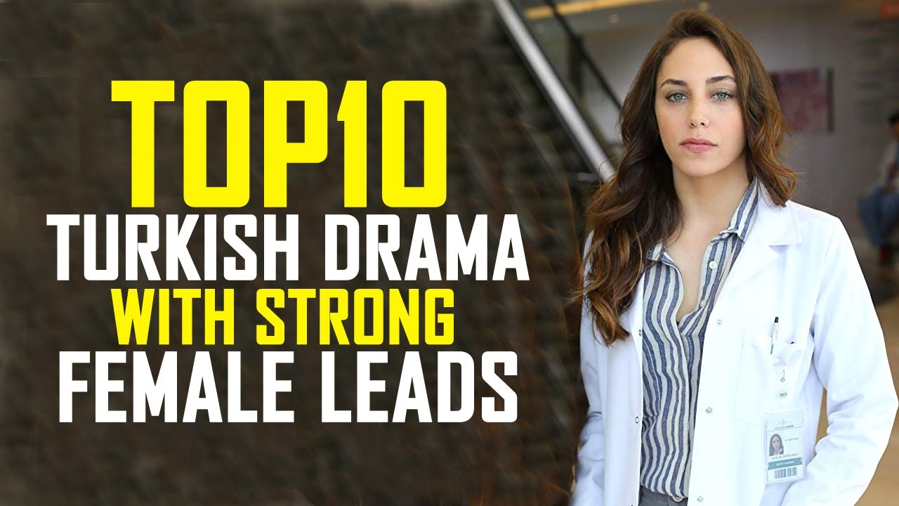 Download Top 10 Best Turkish Drama With Strong Female Leads