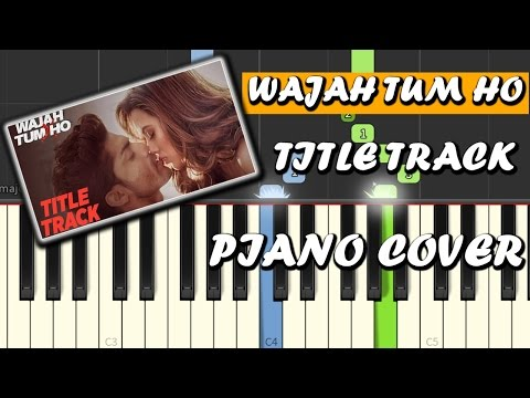 Wajah Tum Ho|Song|Piano Chords Tutorial Lesson Instrumental Karaoke By Ganesh Kini