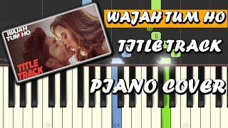 Wajah Tum Ho|Song|Piano Chords Tutorial Lesson Instrumental Karaoke By Ganesh Kini