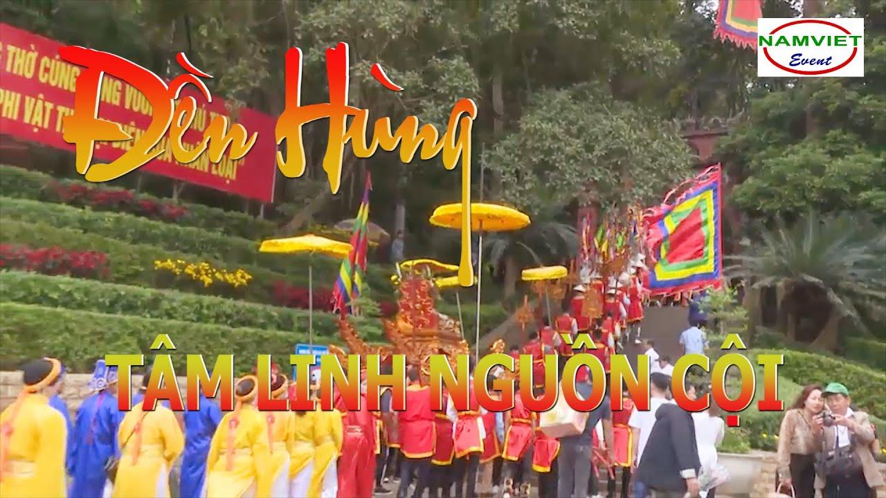 Đền Hùng tâm linh nguồn cội – Giỗ tổ Hùng Vương, lễ hội Đền Hùng