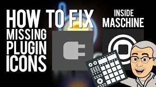 MASCHINE TUTORIAL: How To Fix Missing Library Icons in Maschine