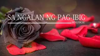 Sa Ngalan Ng Pag Ibig (Rap Version) Rnzkie
