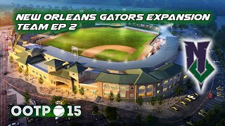 OOTP 15 | New Orleans Gators Expansion Franchise EP 2