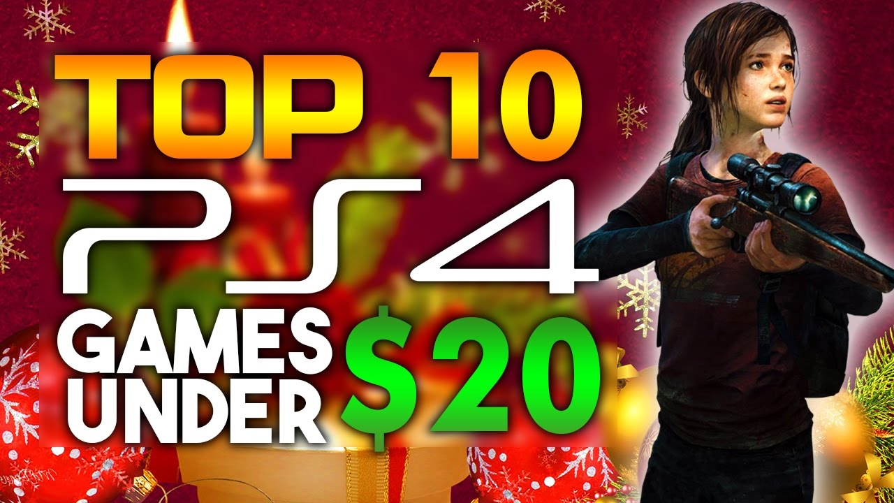 Top 10 Must Have Ps4 Games Under 20 On Sale For Christmas