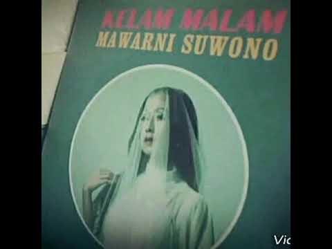 Kelam Malam - Mawarni Suwono