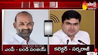 MP Bandi Sanjay Kumar & Collector Sarfaraz Audio Conversation | Viral On Social Media || Sakshi TV