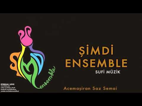 Şimdi Ensemble - Acemaşiran Saz Semai [ Eternal Love © 2016 Kalan Müzik ]