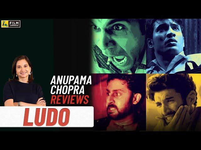 Ludo | Bollywood Movie Review by Anupama Chopra | Anurag Basu | Film Companion