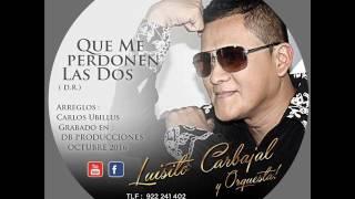 Que me Perdonen las Dos (DR) - Luisito Carbajal y Orquesta