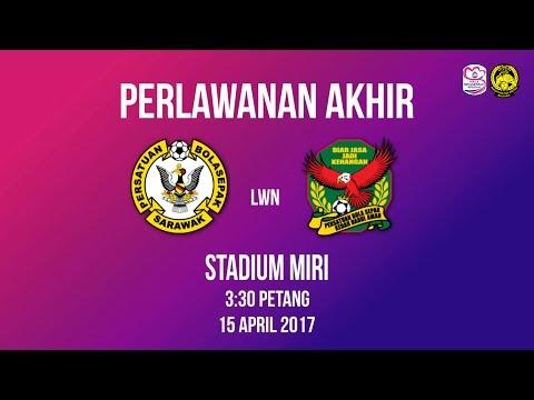 Sekitar Perlawanan Akhir Piala Tun Sharifah Rodziah 2017 di Miri, Sarawak