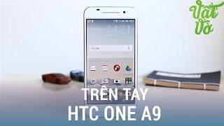 HTC One A9 được cho rằng giống với iPhone 6|6s của Apple, xem bài v...