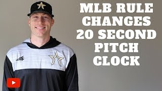 MLB Rule Changes 2019 - 20 Second Pitch Clock