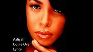Aaliyah ~ Come Over Lyrics