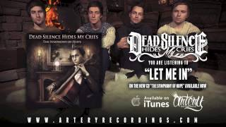 Dead Silence Hides My Cries Let Me In Track Video