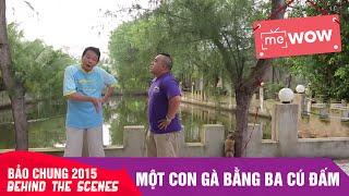 mot con ga bang ba cu dam behind the scenes - bao chung 2015