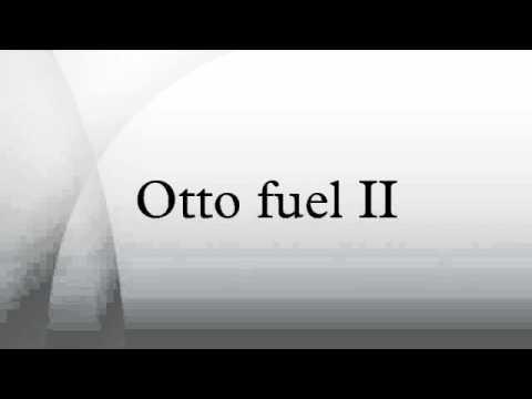 Otto fuel II