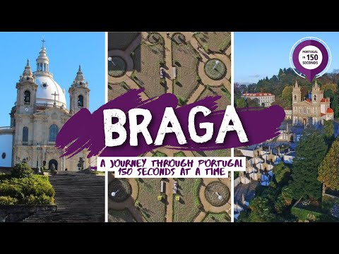 Portugal in 150 Seconds: Cities & Villages - Braga (2017)