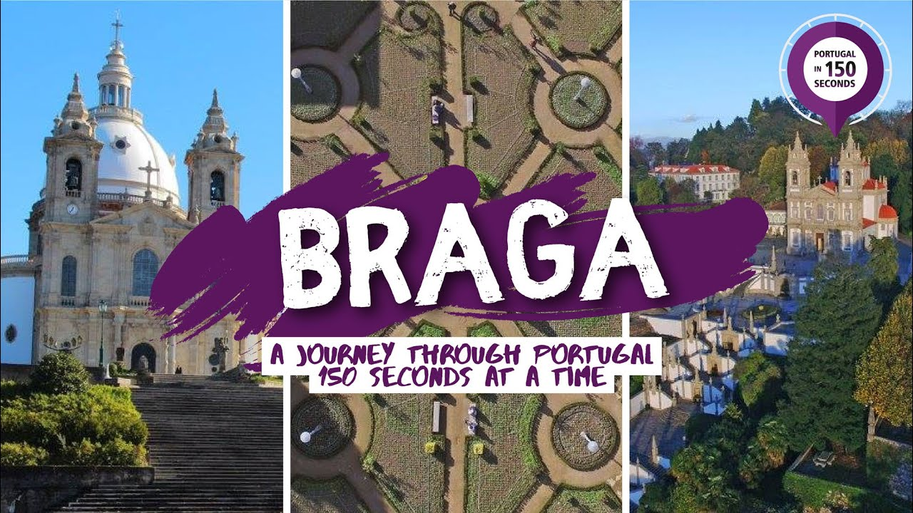 Portugal in 150 Seconds: Cities & Villages - Braga
