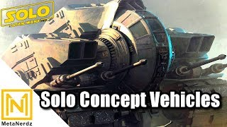 The INCREDIBLE Ships & Vehicles CUT from Solo Movie - Concept Art Vehicles - Star Wars Explained