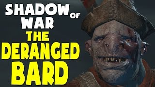 Shadow of War Funny Moments - THE DERANGED BARD OF MORDOR