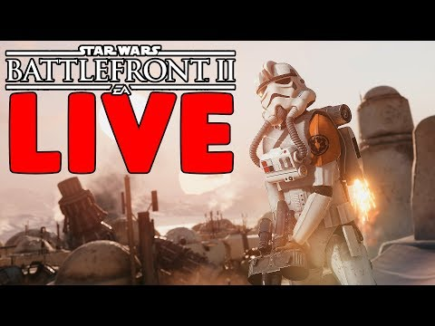 LETS SEE HOW THE GAME WORKS NOW!  STAR WARS BATTLEFRONT II LIVE