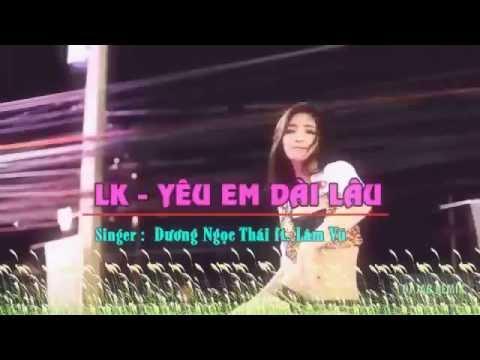 Liên Khúc Yêu Em Dài Lâu remix karaoke Dương Ngọc Thái ft Lâm Vũ