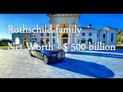 Rothschild Net Worth * Their brief history