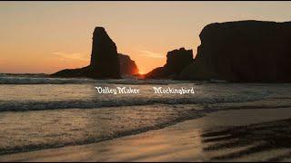 Valley Maker - Mockingbird (Official Video)